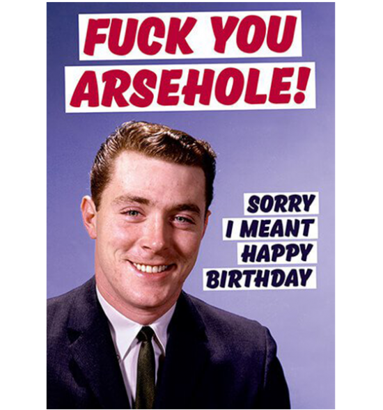 funky quirky unusual modern cool card cards greetings greeting original classic wacky contemporary art photographic fun vintage retro swearing fuck arsehole birthday dean-morris funny rude