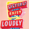 funky quirky unusual modern cool card cards greetings greeting original classic wacky contemporary art illustration photographic sisters exist loudly Sophie-ward east-end-prints art feminism feminist slogan