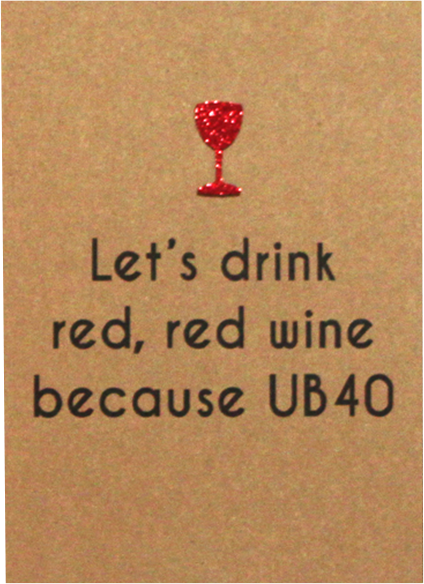 funky quirky unusual modern cool card cards greetings greeting original classic wacky contemporary art illustration fun funny vintage retro Bettie-Confetti red wine UB40 40 40th forty fortieth
