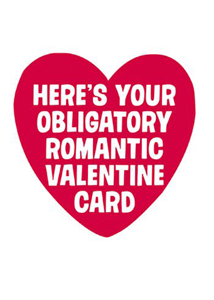 funky quirky unusual modern cool card cards greetings greeting original classic wacky contemporary art illustration photographic distinctive vintage retro humourous funny rude dean-morris valentine valentine's-day obligatory card funny