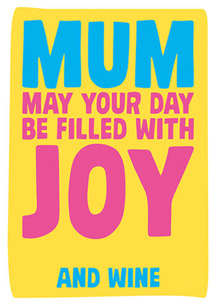 funky quirky unusual modern cool card cards greetings greeting original classic wacky contemporary art illustration photographic distinctive vintage retro humourous funny mother's day mum mother mummy card Dean Morris joy wine