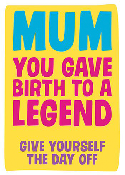 funky quirky unusual modern cool card cards greetings greeting original classic wacky contemporary art illustration photographic distinctive vintage retro humourous funny mother's day mum mother mummy card Dean Morris legend