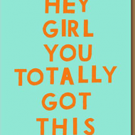 funky quirky unusual modern cool card cards greetings greeting original classic wacky contemporary art illustration photographic distinctive vintage retro wow 1973 nineteen seventy three letterpress birthday hey girl you totally got this 0165
