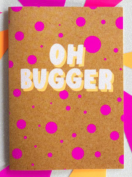 Birthday funky quirky unusual modern cool card cards greetings greeting original classic wacky contemporary art illustration fun funny vintage retro Bettie-Confetti neon colourful slogan oh bugger