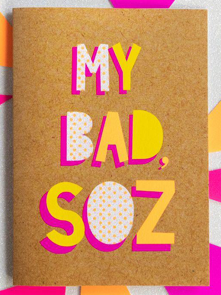 Birthday funky quirky unusual modern cool card cards greetings greeting original classic wacky contemporary art illustration fun funny vintage retro Bettie-Confetti neon colourful slogan my bad soz