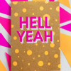 Birthday funky quirky unusual modern cool card cards greetings greeting original classic wacky contemporary art illustration fun funny vintage retro Bettie-Confetti neon colourful slogan hell yeah