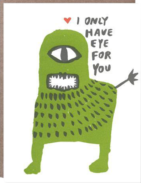 funky quirky unusual modern cool card cards greetings greeting original classic wacky contemporary art illustration photographic distinctive vintage retro eggpress 1973 nineteen seventy three letterpress birthday malarkey ep0285 I only have eye for you monster valentine love