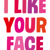 Malarkey Cards Brighton sell funky quirky unusual modern cool original classic wacky contemporary art illustration photographic distinctive vintage retro funny rude humorous birthday greetings cards valentines day love dean morris I like your face dmv120