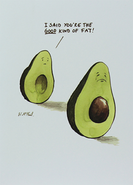 Malarkey Cards Brighton sell funky quirky unusual modern cool original classic wacky contemporary art illustration photographic distinctive vintage retro funny rude humorous birthday greetings cards a colourful mind will mcphail paperlink ECF002 I said you're the good kind of fat avocado