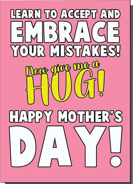 Malarkey Cards Brighton sell funky quirky unusual modern cool card cards greetings greeting original classic wacky contemporary art illustration photographic distinctive vintage retro humourous funny mother's day mum mother mummy card Bite Your Granny Toypincher learn to accept and embrace your mistakes now give me a hug happy Mother's Day GAB001