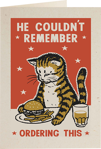 Malarkey Cards Brighton sell funky quirky unusual modern cool original classic wacky contemporary art illustration photographic distinctive vintage retro funny rude humorous birthday Archivist Arna Miller Ravi Amar Zupa cat letterpress AM01R he couldn't remember ordering this hamburger beer