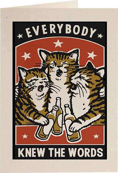 Malarkey Cards Brighton sell funky quirky unusual modern cool original classic wacky contemporary art illustration photographic distinctive vintage retro funny rude humorous birthday Archivist Arna Miller Ravi Amar Zupa cat letterpress AM04R everybody knew the words beer singing