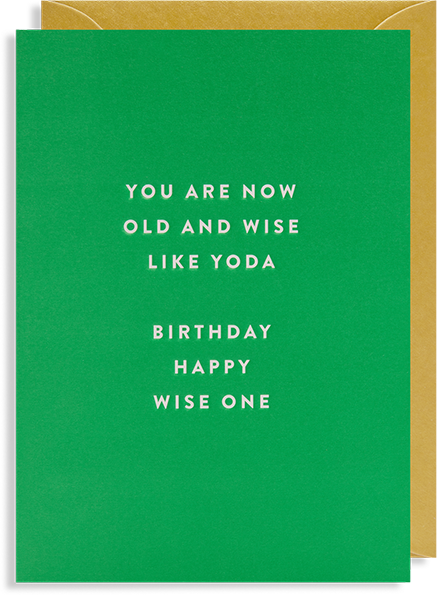 Malarkey Cards Brighton sell funky quirky unusual modern cool card cards greetings greeting original classic wacky contemporary art photographic birthday fun vintage Lagom Design postco you are now old and wise like yoda 6516 star wars
