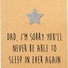 Malarkey Cards Brighton sell funky quirky unusual modern cool card cards greetings greeting original classic wacky contemporary art photographic birthday fun vintage retro father's day dad daddy father bettie confetti I'm sorry you'll never be able to sleep in again
