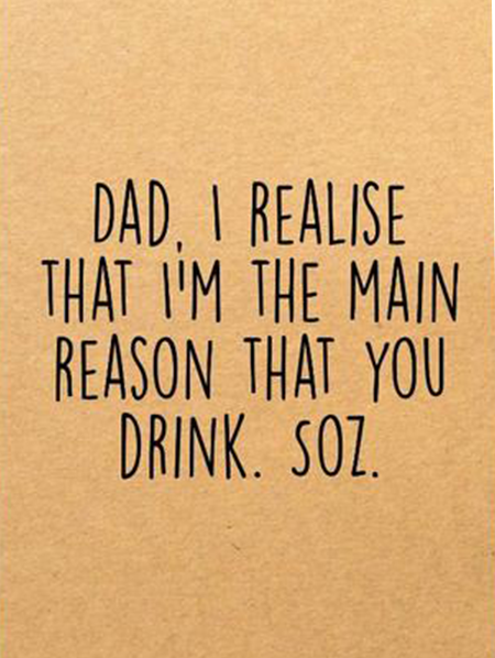 Malarkey Cards Brighton sell funky quirky unusual modern cool card cards greetings greeting original classic wacky contemporary art photographic birthday fun vintage retro father's day dad daddy father bettie confetti i realise that I'm the main reason that you drink soz