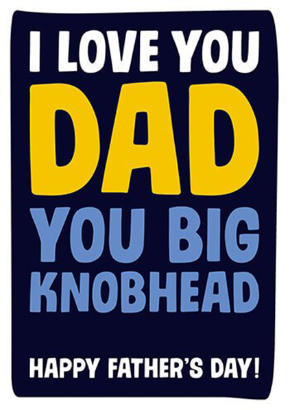 Malarkey Cards Brighton sell funky quirky unusual modern cool card cards greetings greeting original classic wacky contemporary art photographic birthday fun vintage retro father's day dad daddy father dean morris i love you big knobhead