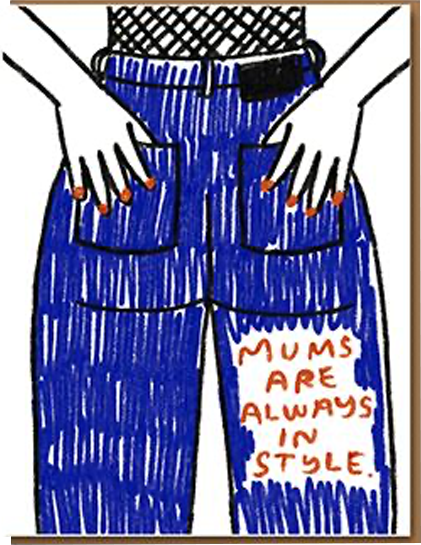 Malarkey Cards Brighton sell funky quirky kitsch unusual modern cool original classic wacky contemporary art illustration photographic distinctive vintage retro funny rude humorous birthday seasonal greetings cards 1973 mothers day mums are always in style jeans