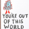 Malarkey Cards Brighton sell funky quirky kitsch unusual modern cool original classic wacky contemporary art illustration photographic distinctive vintage retro funny rude cute humorous birthday seasonal greetings cards 1973 nineteenseventythree egg press you're out of this world